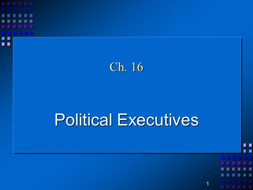 1 Ch. 16 Political Executives