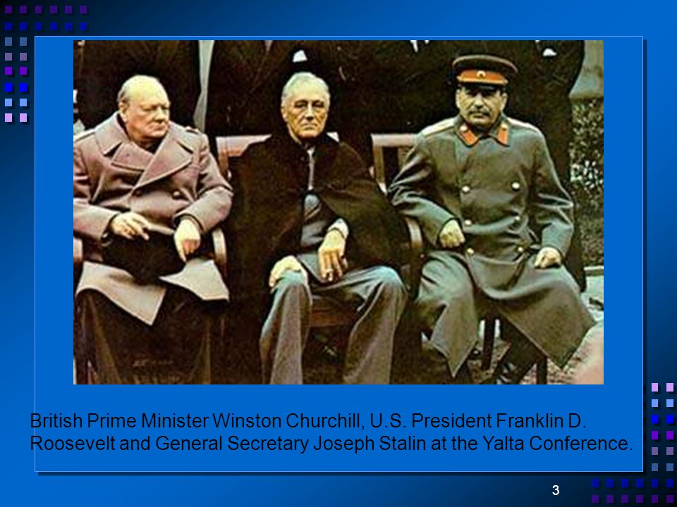 3 British Prime Minister Winston Churchill, U.S. President Franklin D.