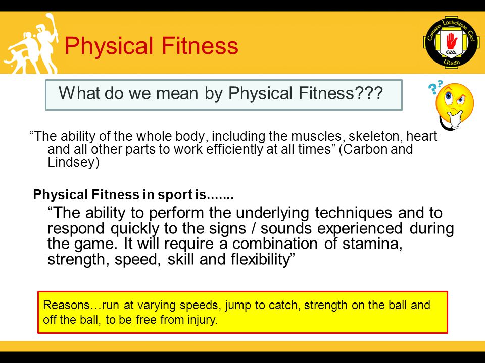 Physical Fitness What do we mean by Physical Fitness .