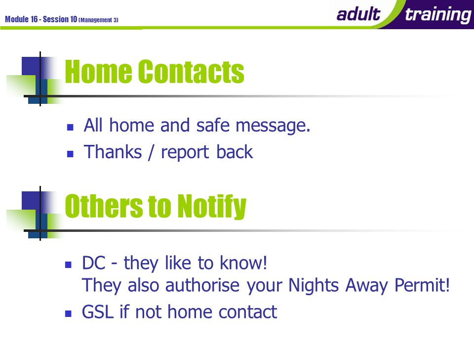 Module 16 - Session 10 (Management 3) Home Contacts All home and safe message.