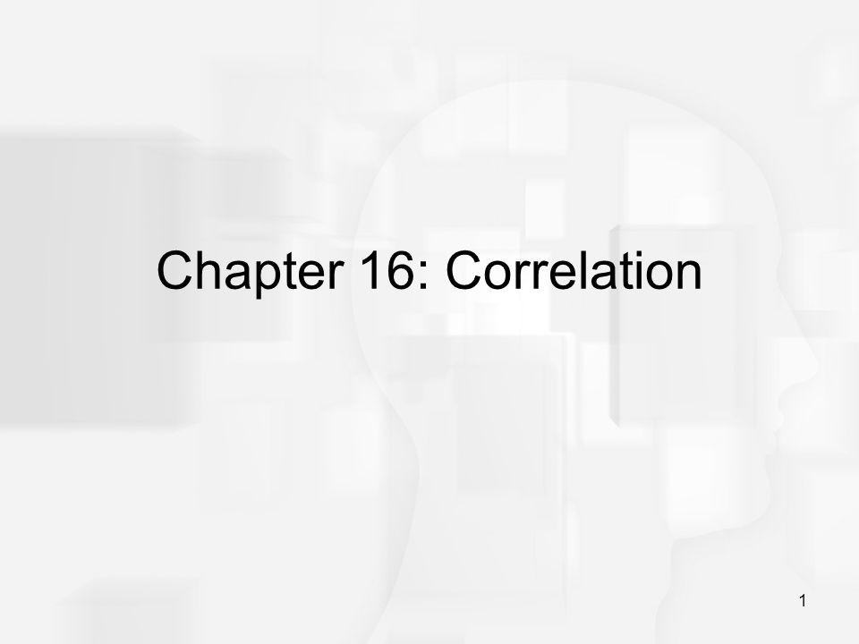 1 Chapter 16: Correlation