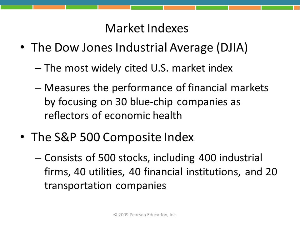 Market Indexes The Dow Jones Industrial Average (DJIA) – The most widely cited U.S. market index – Measures the performance of financial markets by fo