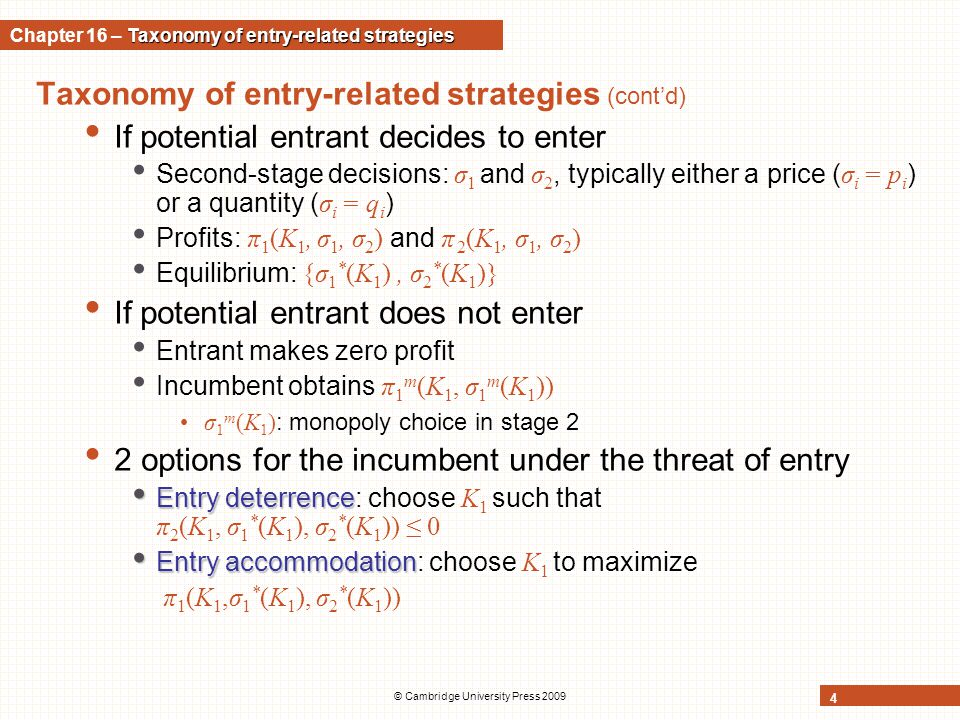 © Cambridge University Press 2009 4 Taxonomy of entry-related strategies (cont'd) If potential entrant decides to enter Second-stage decisions: σ 1 an