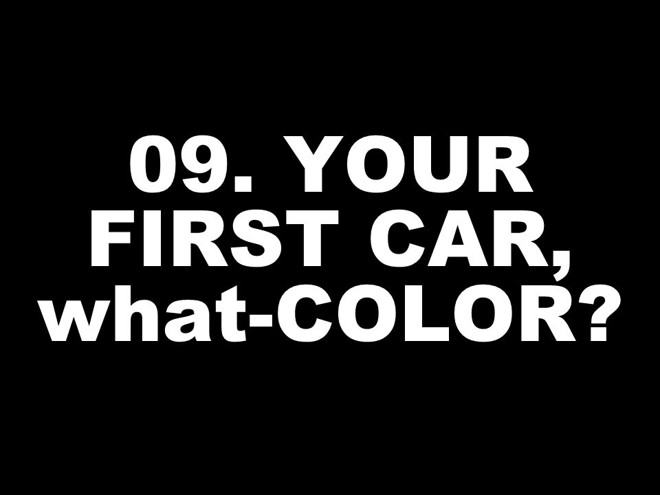 09. YOUR FIRST CAR, what-COLOR