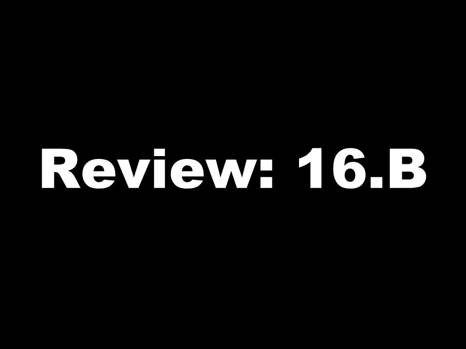 Review: 16.B