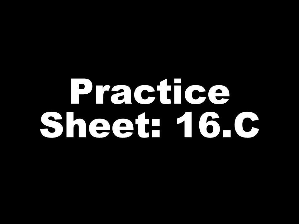 Practice Sheet: 16.C