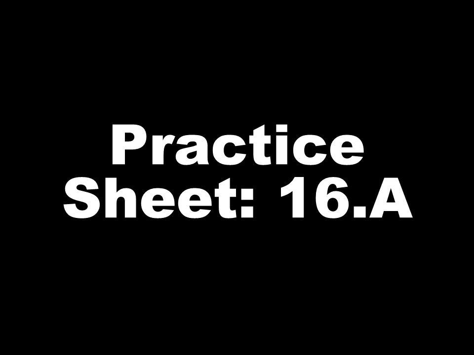 Practice Sheet: 16.A