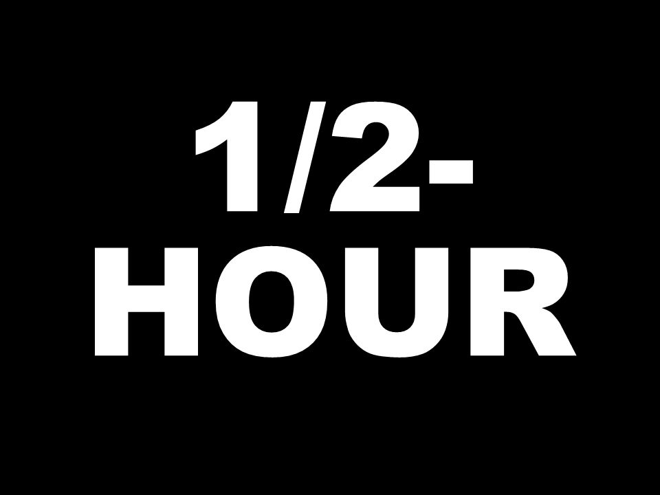 1/2- HOUR