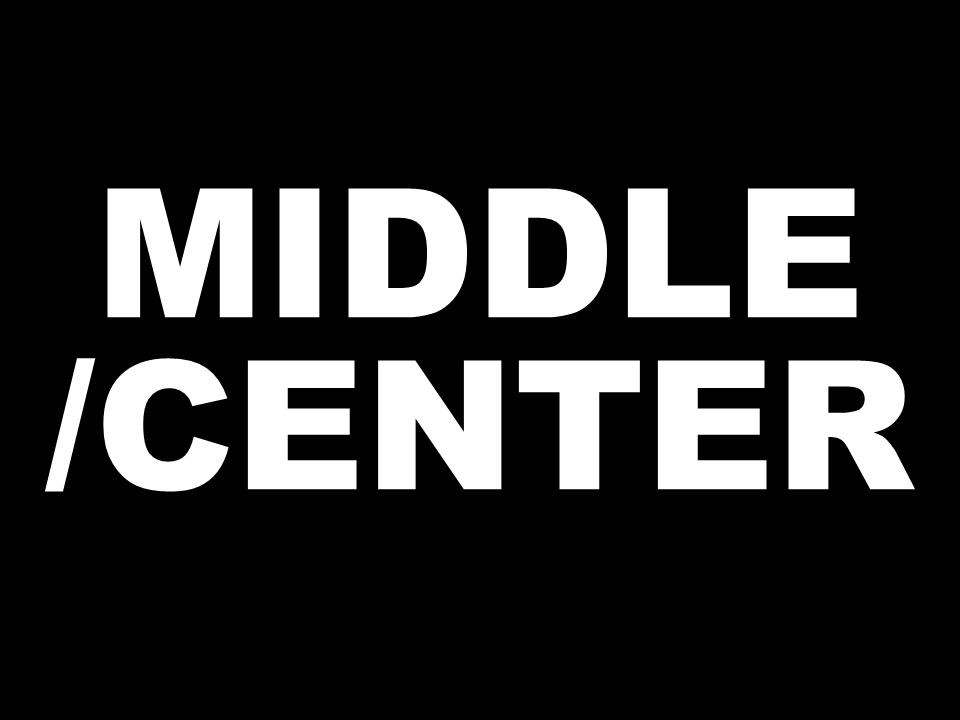 MIDDLE /CENTER
