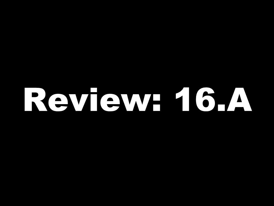 Review: 16.A