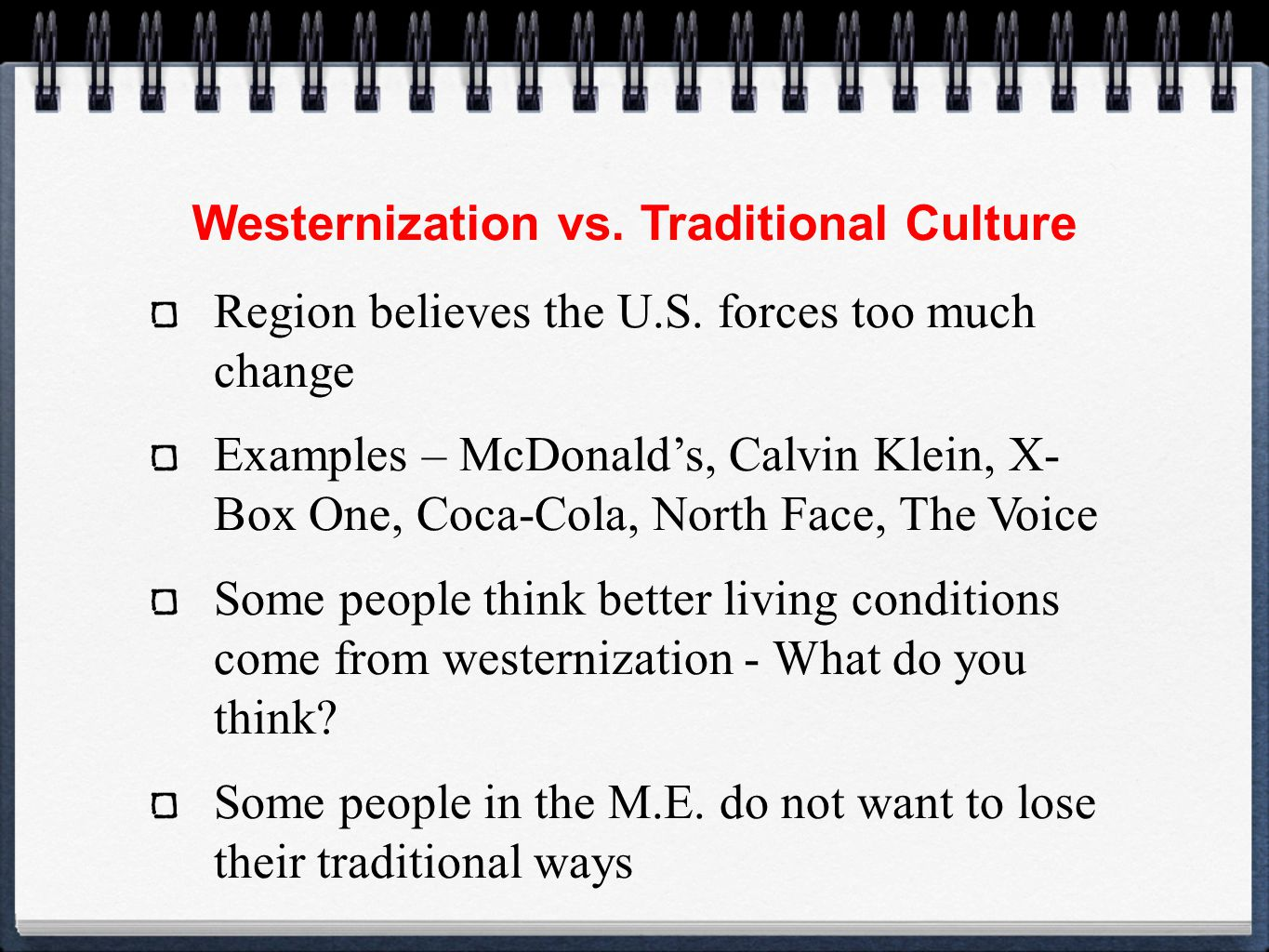 Westernization vs. Traditional Culture Region believes the U.S.