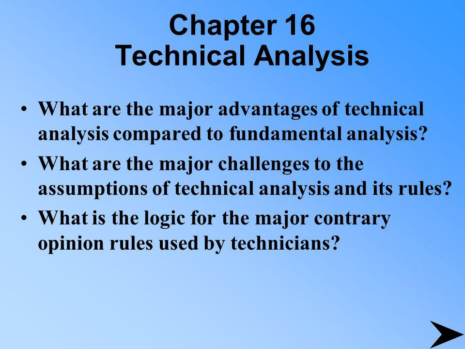 Chapter 16 Technical Analysis What are some of the significant rules used by technicians who want to follow the smart money and what is the logic of those rules.