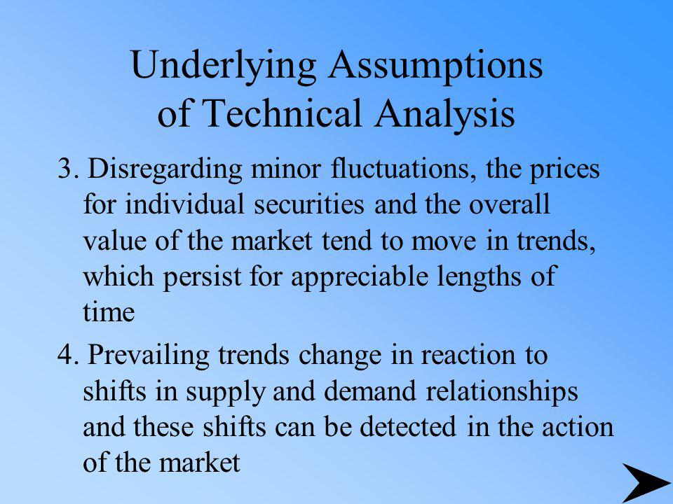 Advantages of Technical Analysis Not heavily dependent on financial accounting statements –Problems with accounting statements: 1.