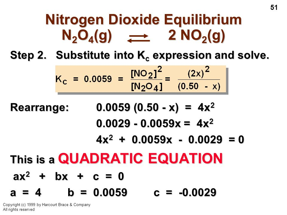51 Copyright (c) 1999 by Harcourt Brace & Company All rights reserved Nitrogen Dioxide Equilibrium N 2 O 4 (g) 2 NO 2 (g) Step 2.