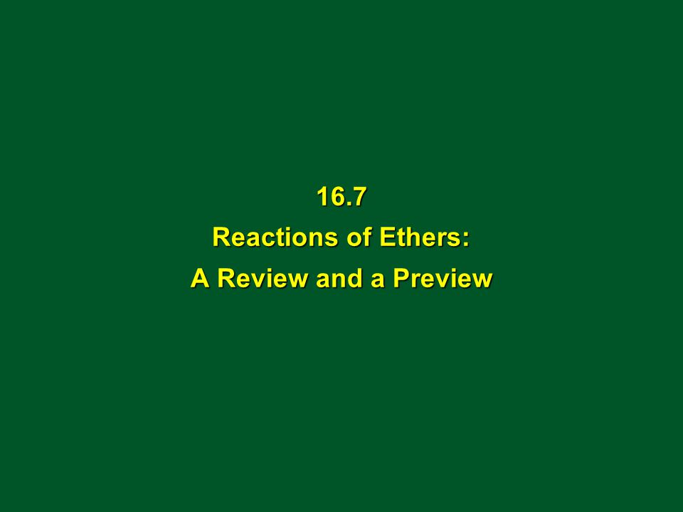 16.7 Reactions of Ethers: A Review and a Preview