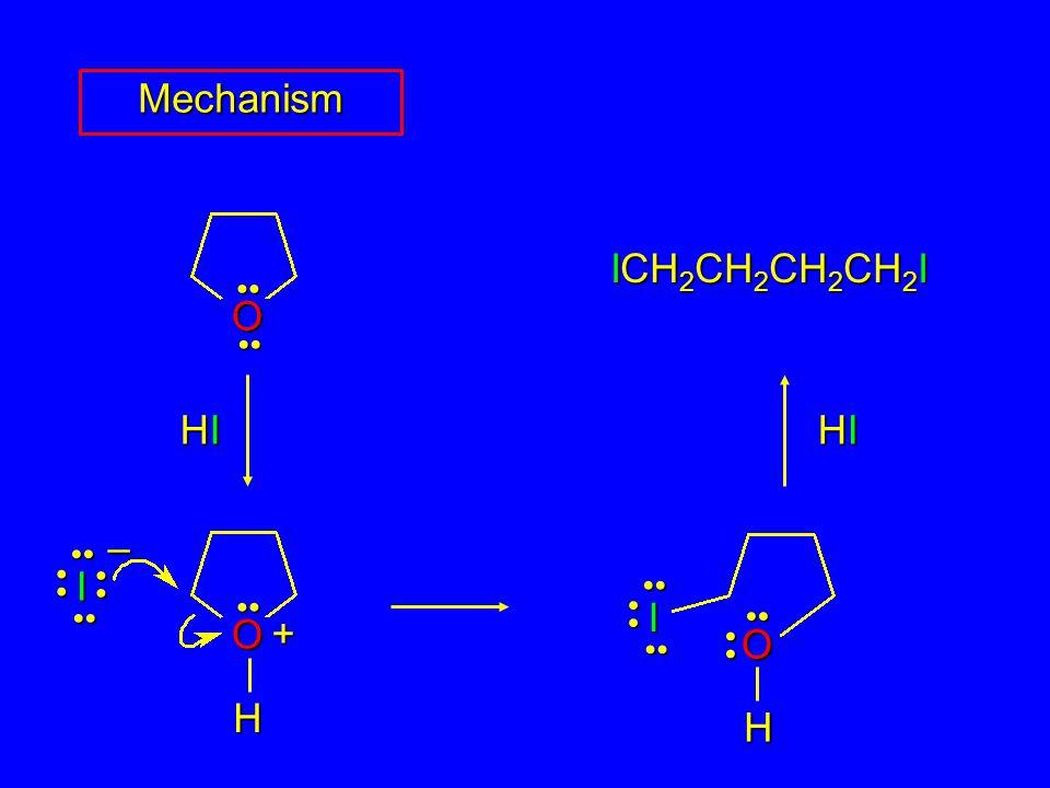 O HIHIHIHI H O + I – ICH 2 CH 2 CH 2 CH 2 I HIHIHIHI H O I Mechanism