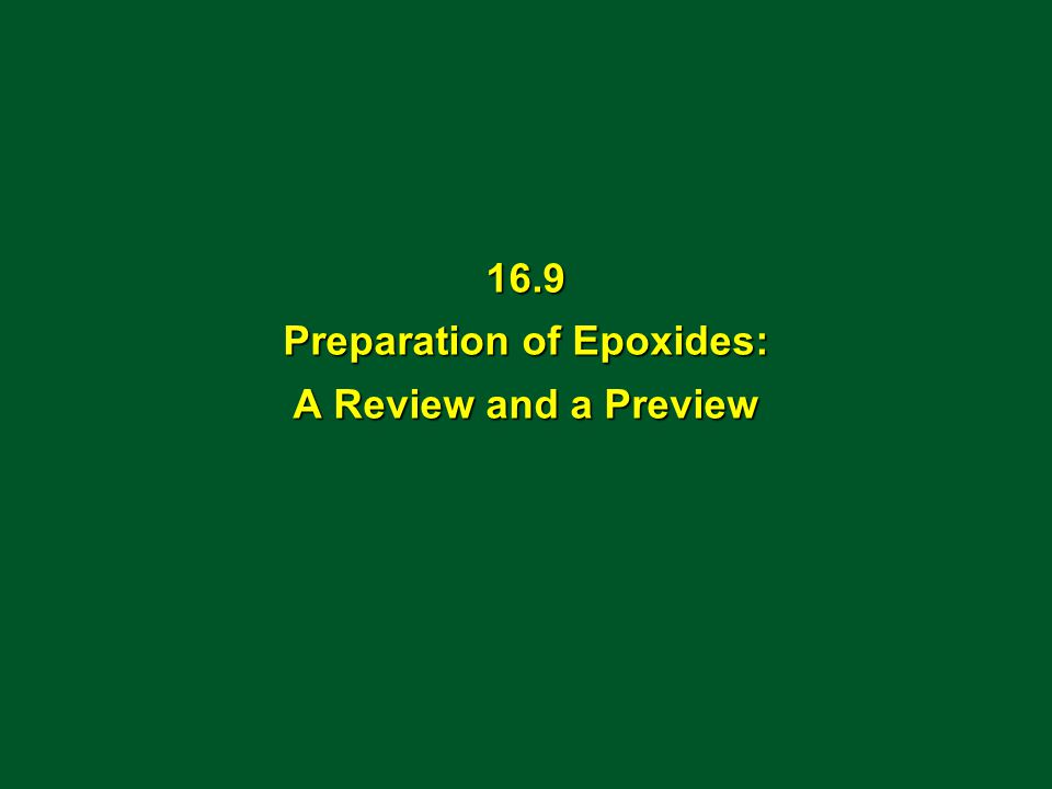 16.9 Preparation of Epoxides: A Review and a Preview