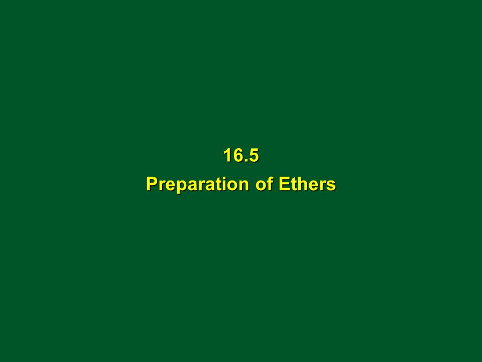 16.5 Preparation of Ethers