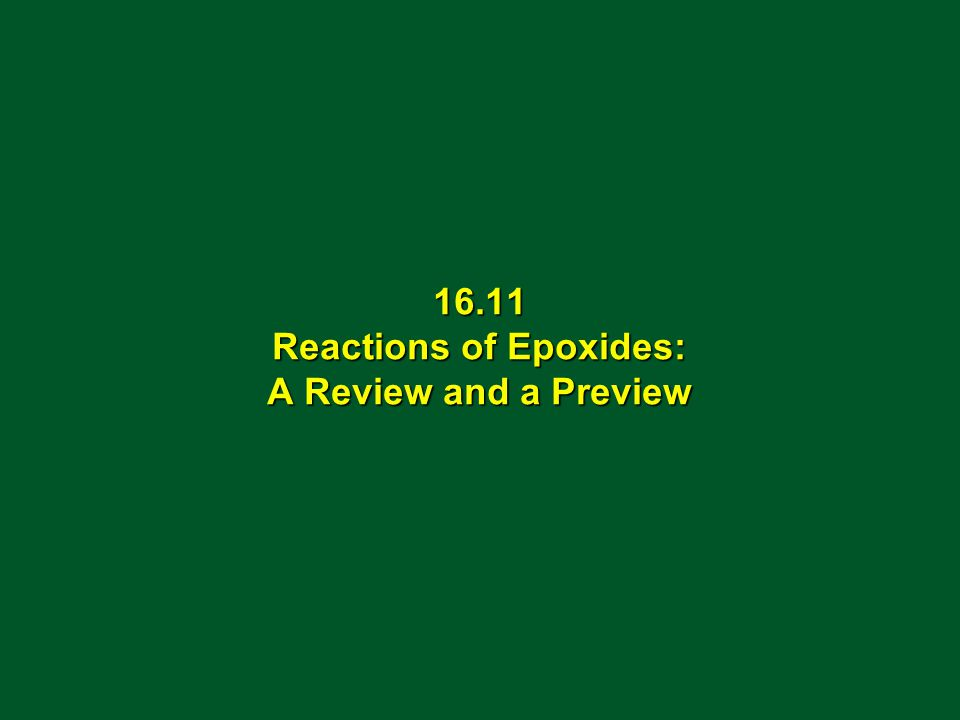 16.11 Reactions of Epoxides: A Review and a Preview