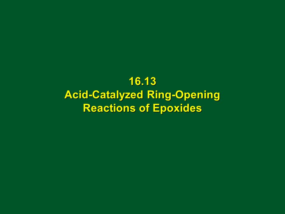16.13 Acid-Catalyzed Ring-Opening Reactions of Epoxides