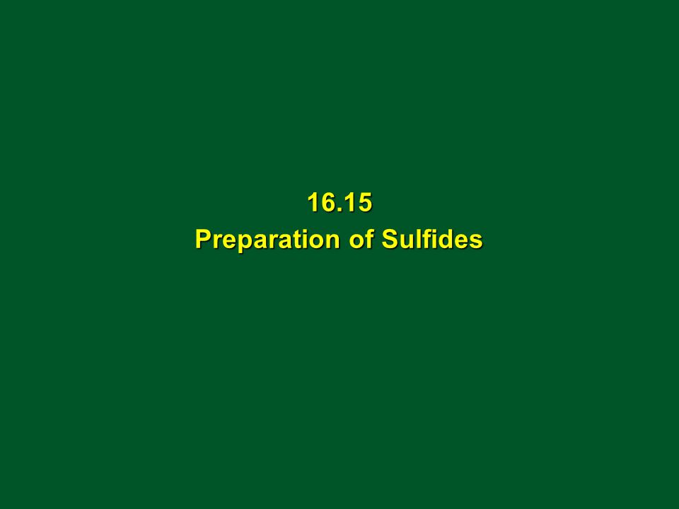 16.15 Preparation of Sulfides