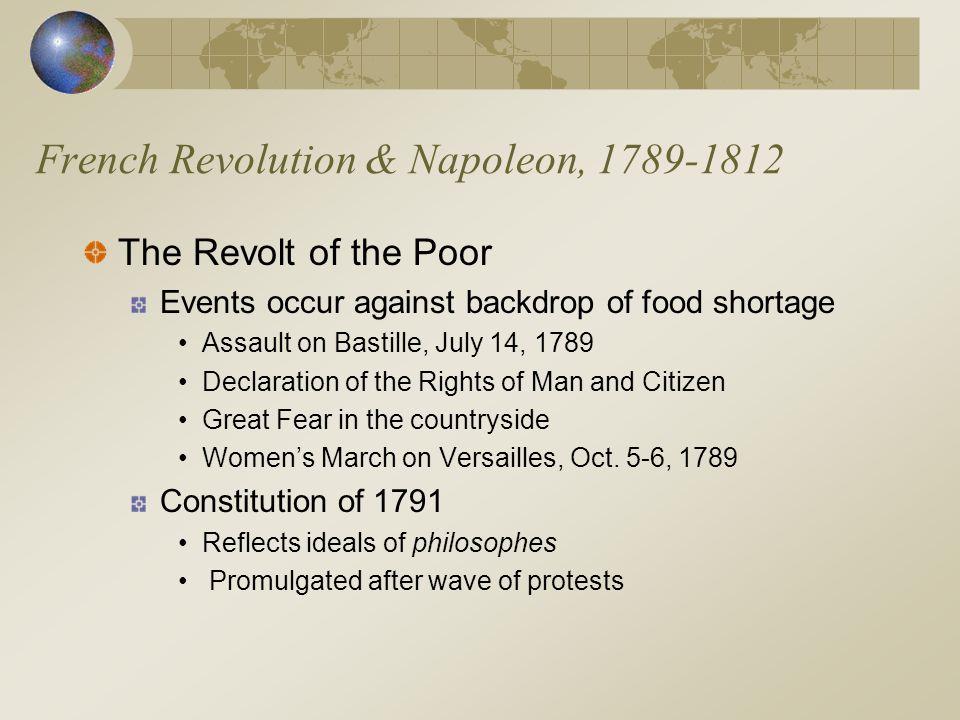 French Revolution & Napoleon, 1789-1812 The Revolt of the Poor Events occur against backdrop of food shortage Assault on Bastille, July 14, 1789 Decla