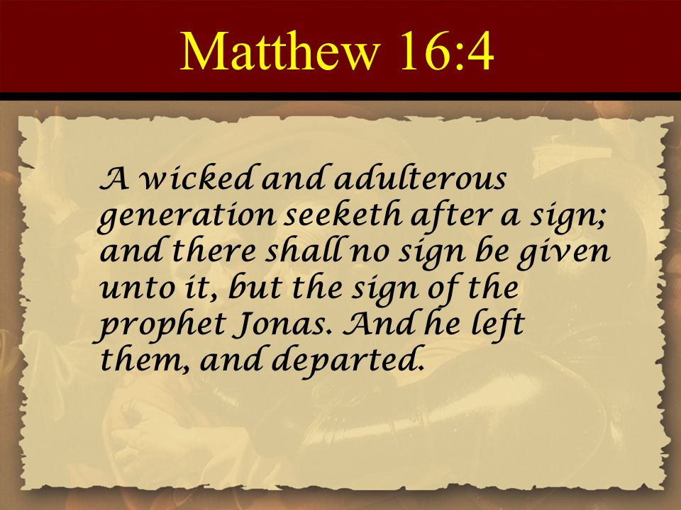 Matthew 16:5 And when his disciples were come to the other side, they had forgotten to take bread.