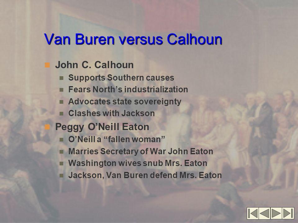 Van Buren versus Calhoun John C.