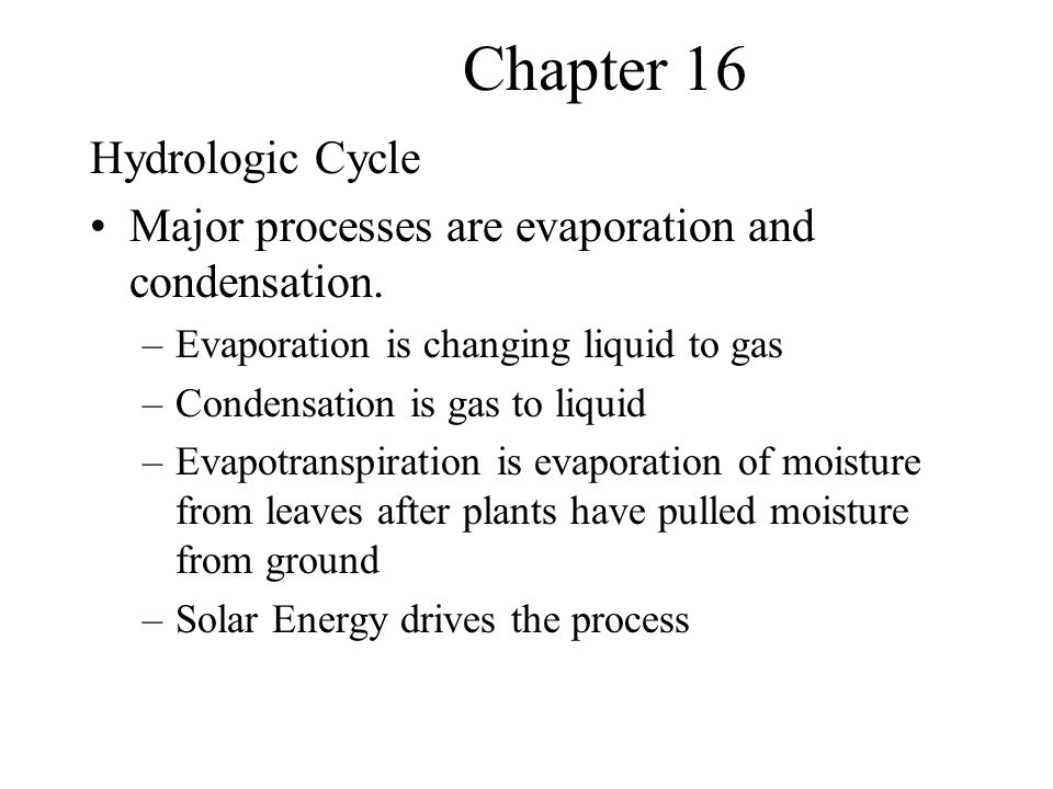 Chapter 16 Human Influences on Cycle Irrigation/Cooling water from power plants increase evaporation Removing vegetation increases runoff and decreases infiltration –Impervious cover increases this effect –Flooding increases with imperviousness –Creeks cease to flow in urban areas Overuse of water resources is same as mining if use is greater than recharge/recovery –Surface water and ground water