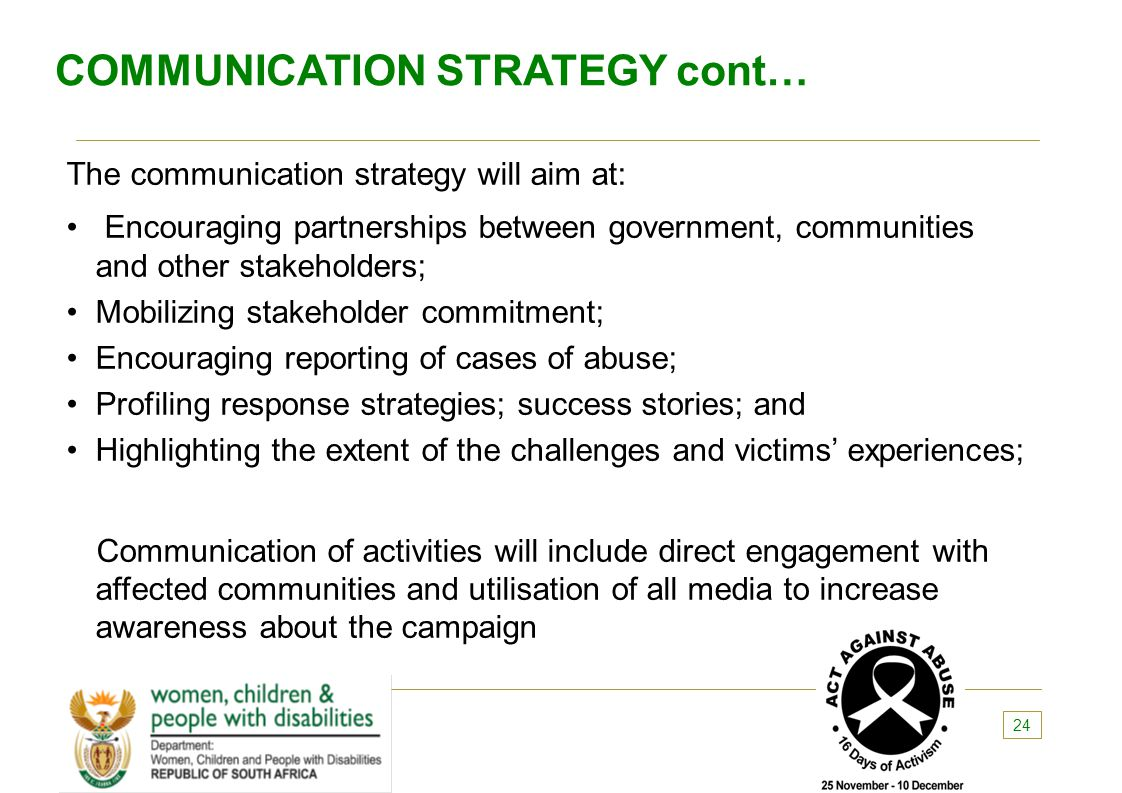 COMMUNICATION STRATEGY cont… The communication strategy will aim at: Encouraging partnerships between government, communities and other stakeholders;