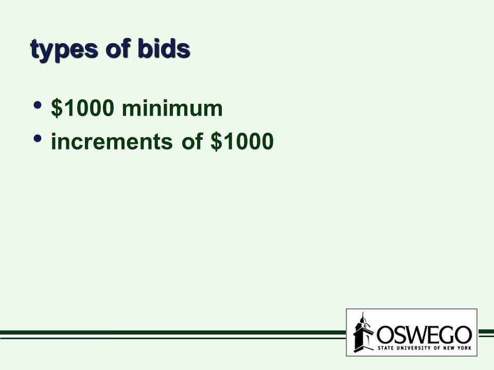 types of bids $1000 minimum increments of $1000 $1000 minimum increments of $1000
