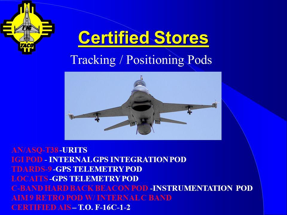 Certified Stores (Cont) Electronic Emitters / Sensing Pods AN/ALQ-184 (AN.ALQ-131) - PROGRAMMABLE ECM POD VEEP2 (V)-10 -KA BAND ECM POD QRC-335 V400 (LUNEBERG LENS MODIFIED) (ERINT/PAC-3/WSMR) QRC-335 WITH ALE-40 DISPENSING SYSTEM (WSMR) AN/AST-6(V)-10, -20, -30 – ECM POD, RADAR EMMITTER AN/ALQ-167(V) – ECM POD (NAWC) MUSKETEER JENNET – STANDARD INSTRUMENTATION POD