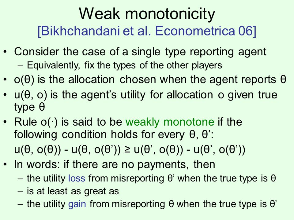 Weak monotonicity [Bikhchandani et al.