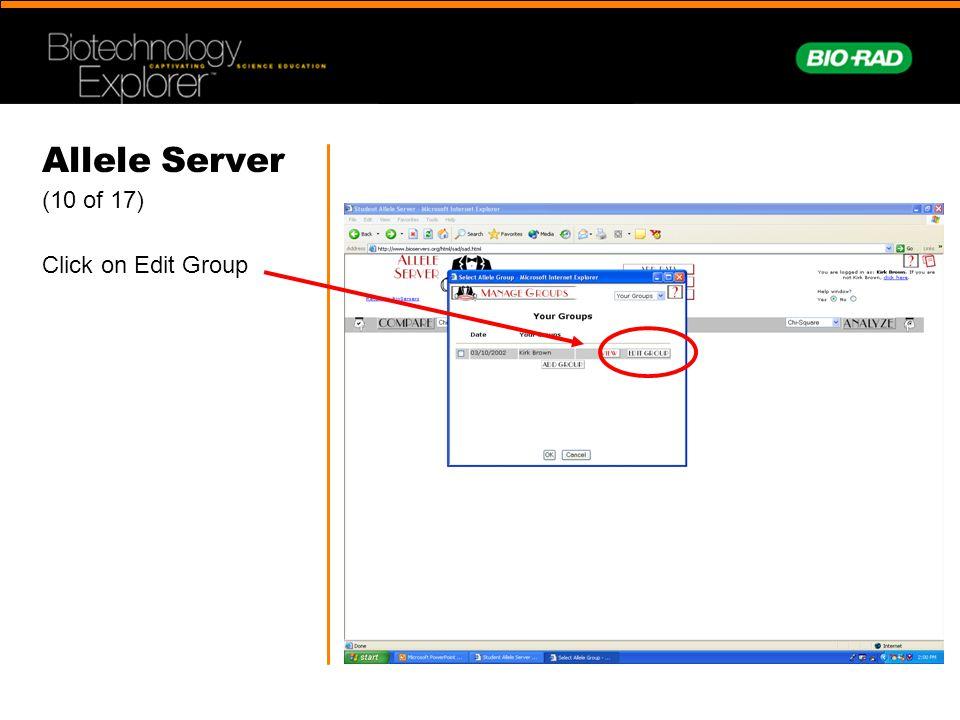 Allele Server (10 of 17) Click on Edit Group