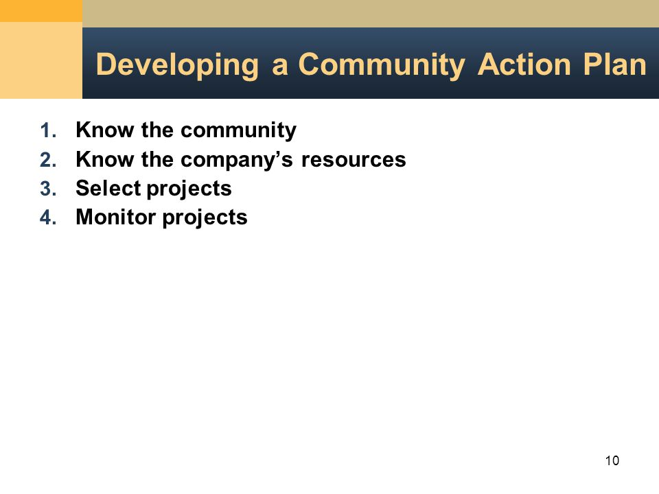 10 1. Know the community 2. Know the company's resources 3.