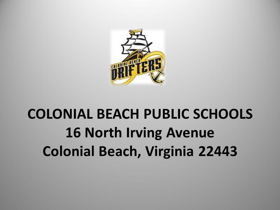 COLONIAL BEACH PUBLIC SCHOOLS 16 North Irving Avenue Colonial Beach, Virginia 22443