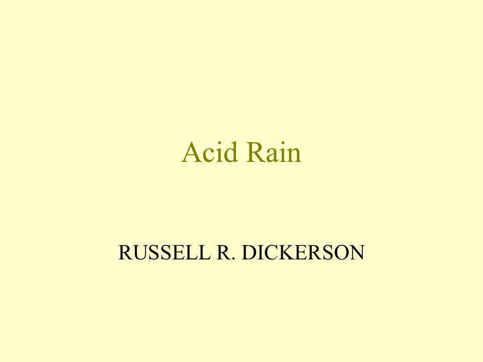 Acid Rain RUSSELL R. DICKERSON