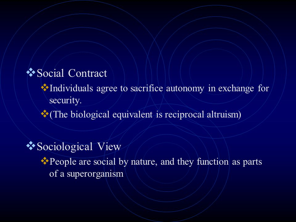  Social Contract  Individuals agree to sacrifice autonomy in exchange for security.