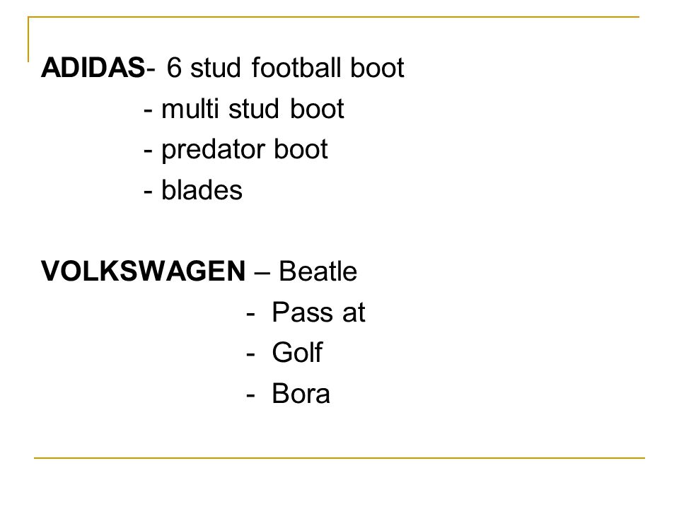 ADIDAS- 6 stud football boot - multi stud boot - predator boot - blades VOLKSWAGEN – Beatle - Pass at - Golf - Bora