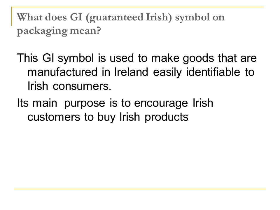 What does GI (guaranteed Irish) symbol on packaging mean.