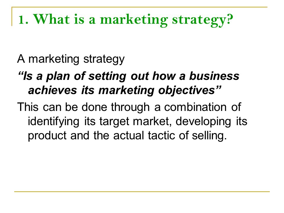 "1. What is a marketing strategy? A marketing strategy ""Is a plan of setting out how a business achieves its marketing objectives"" This can be done thr"