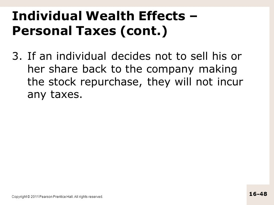 Copyright © 2011 Pearson Prentice Hall. All rights reserved. 16-48 Individual Wealth Effects – Personal Taxes (cont.) 3.If an individual decides not t