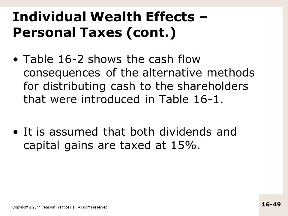 Copyright © 2011 Pearson Prentice Hall. All rights reserved. 16-49 Individual Wealth Effects – Personal Taxes (cont.) Table 16-2 shows the cash flow c