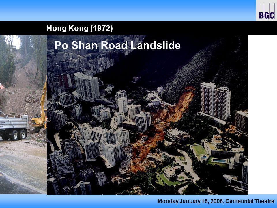Monday January 16, 2006, Centennial Theatre Hong Kong Slope Safety Program Principles of risk management and quantitative risk assessment Manage 58,000 registered slopes Dr.
