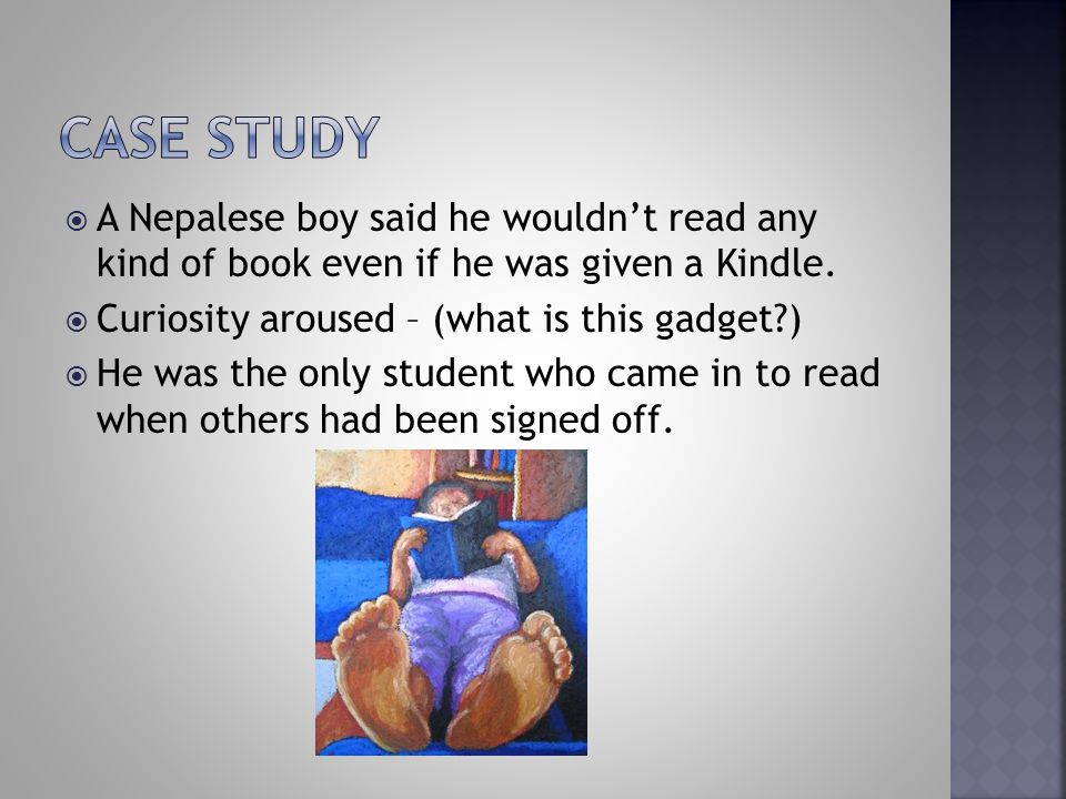  A Nepalese boy said he wouldn't read any kind of book even if he was given a Kindle.