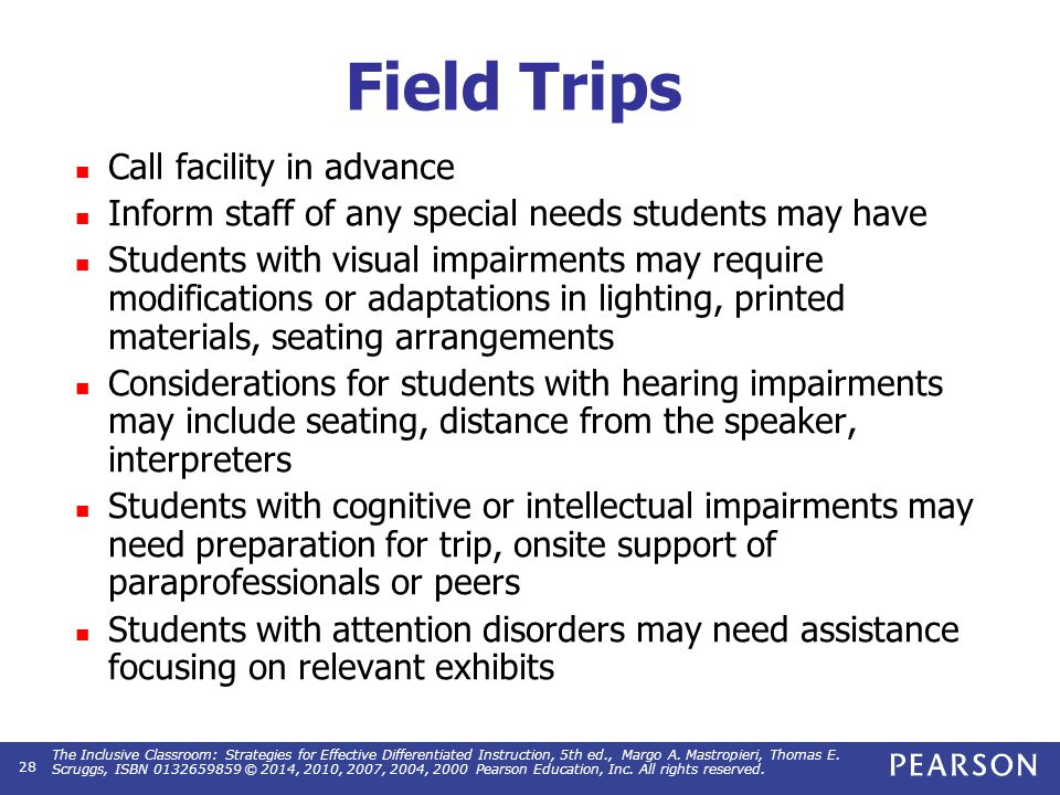 Field Trips Call facility in advance Inform staff of any special needs students may have Students with visual impairments may require modifications or