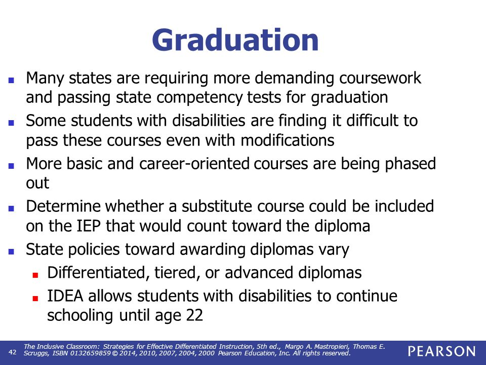 Graduation Many states are requiring more demanding coursework and passing state competency tests for graduation Some students with disabilities are f