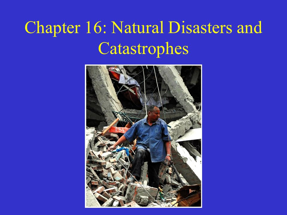 Hazards, Disasters, and Catastrophes Natural processes are physical, chemical, and biological changes that modify the landscape.