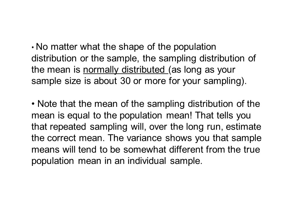 Although I just described the sampling distribution of the mean, it is important to remember that a sampling distribution can be obtained for any statistic.