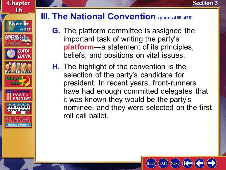 Section 3-9 D.Each party's rules committee governs the way the convention is run; most delegates accept the rules committee's report, but sometimes bi